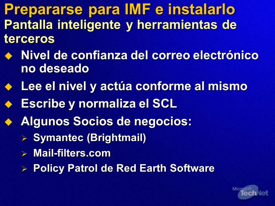 Prepararse para IMF e instalarlo Pantalla inteligente y herramientas de terceros Nivel de confianza del correo electrónico no deseado Nivel de confian