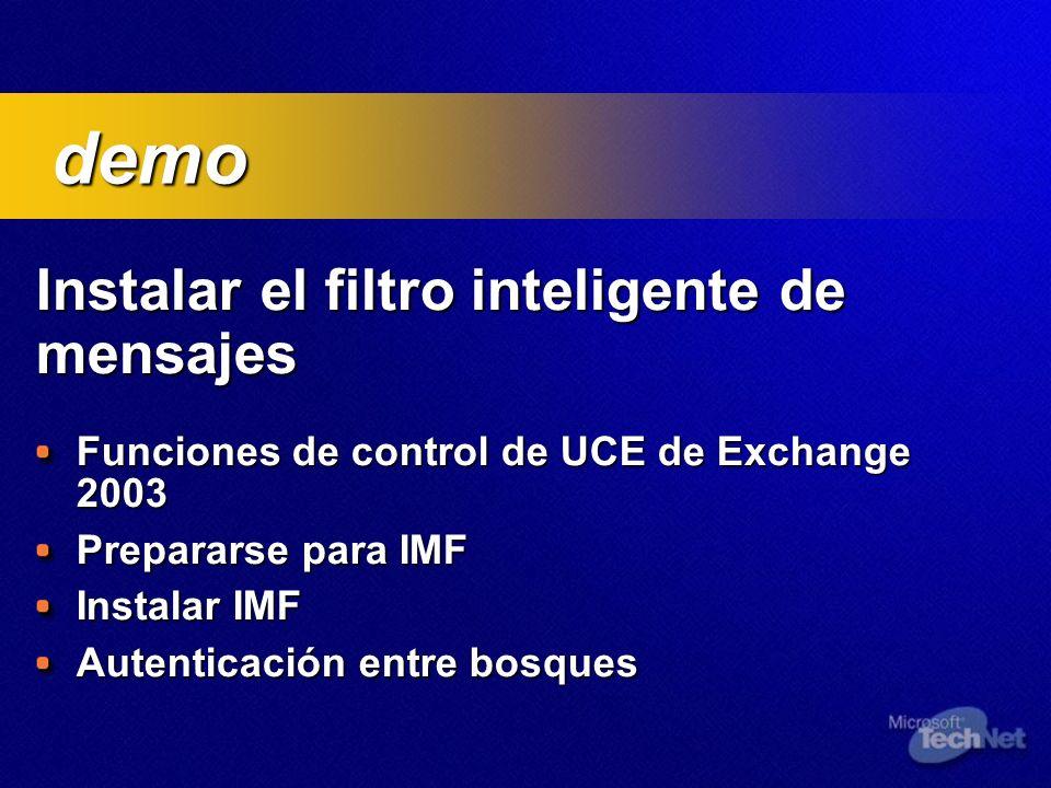 Instalar el filtro inteligente de mensajes Funciones de control de UCE de Exchange 2003 Prepararse para IMF Instalar IMF Autenticación entre bosques d