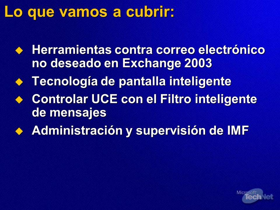 Instalar el filtro inteligente de mensajes Funciones de control de UCE de Exchange 2003 Prepararse para IMF Instalar IMF Autenticación entre bosques demo demo