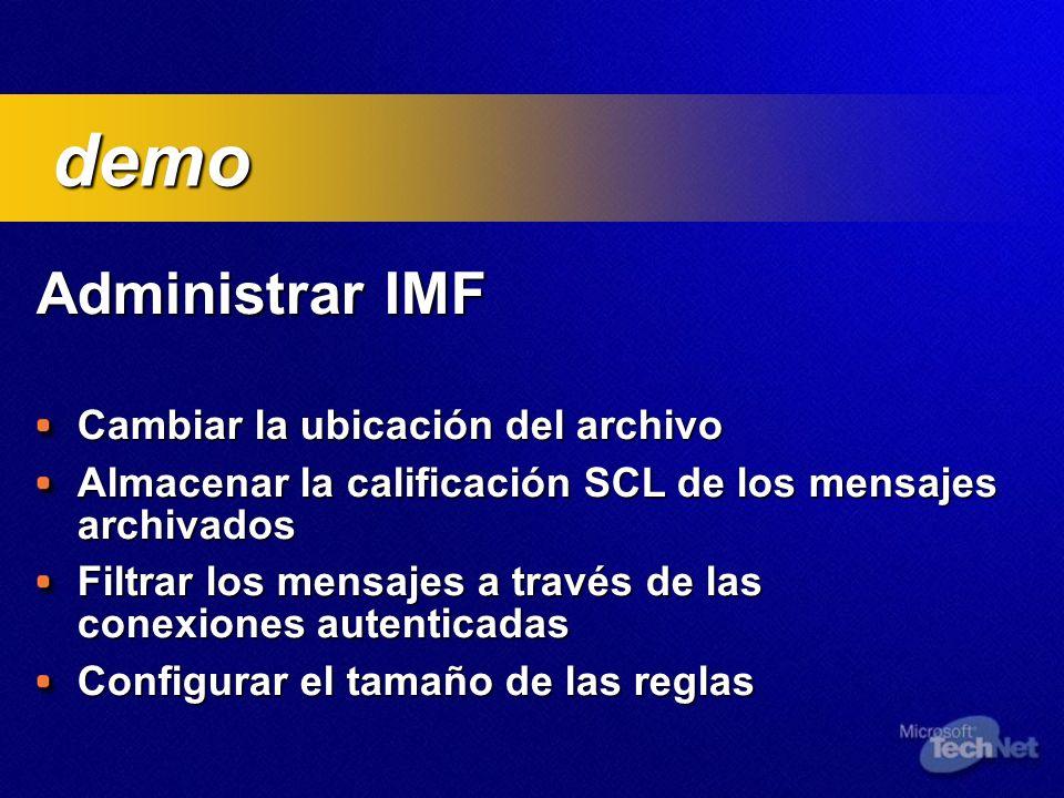 Administrar IMF Administrar IMF Cambiar la ubicación del archivo Almacenar la calificación SCL de los mensajes archivados Filtrar los mensajes a travé