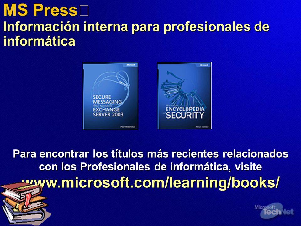 MS Press Información interna para profesionales de informática Para encontrar los títulos más recientes relacionados con los Profesionales de informát