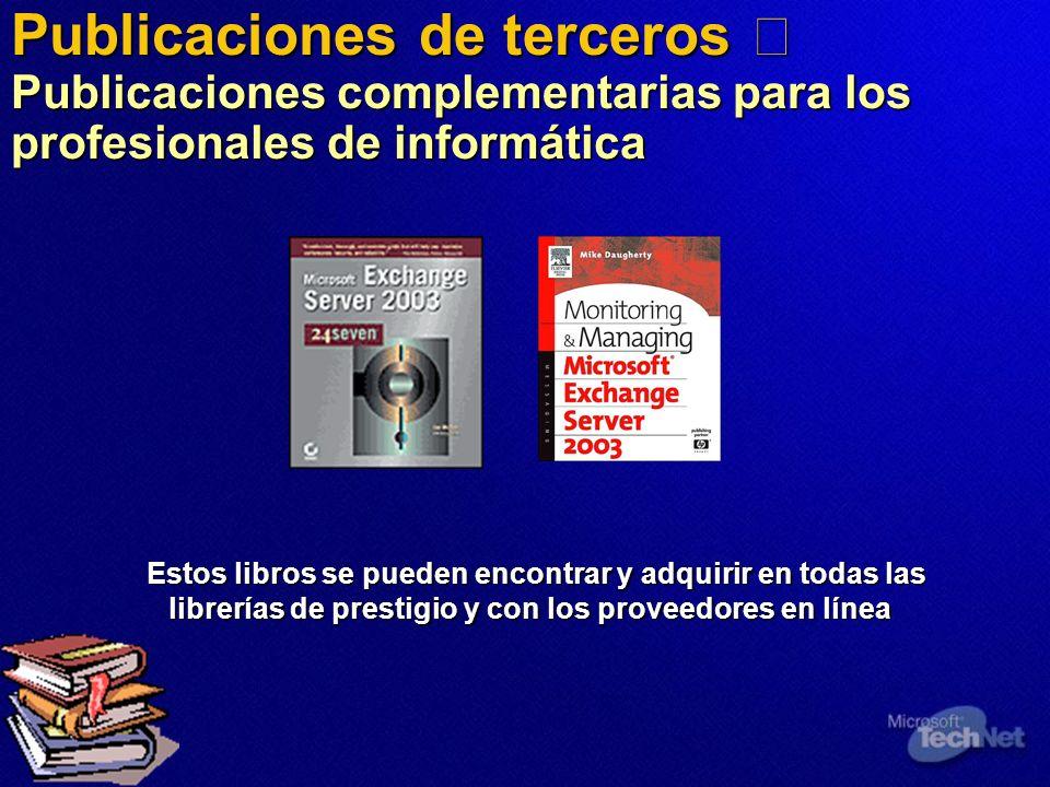 Publicaciones de terceros Publicaciones complementarias para los profesionales de informática Estos libros se pueden encontrar y adquirir en todas las librerías de prestigio y con los proveedores en línea