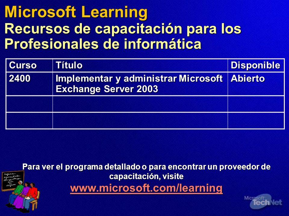 Microsoft Learning Recursos de capacitación para los Profesionales de informática Para ver el programa detallado o para encontrar un proveedor de capa