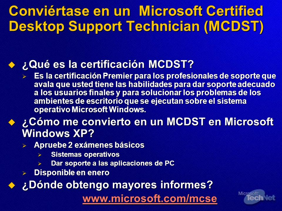 Conviértase en un Microsoft Certified Desktop Support Technician (MCDST) ¿Qué es la certificación MCDST? ¿Qué es la certificación MCDST? Es la certifi