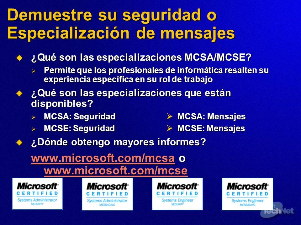 Demuestre su seguridad o Especialización de mensajes ¿Qué son las especializaciones MCSA/MCSE? ¿Qué son las especializaciones MCSA/MCSE? Permite que l