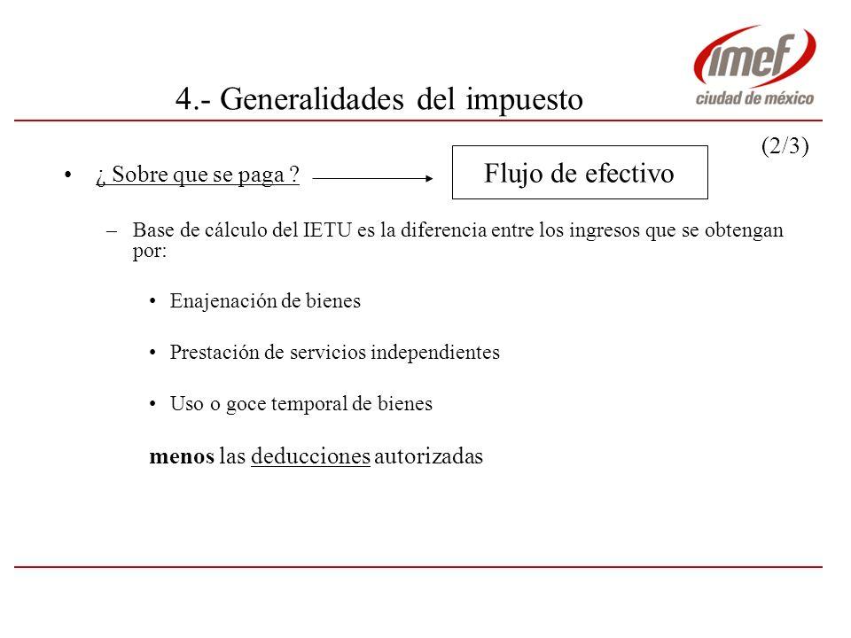 4.- Generalidades del Impuesto (3/3) ¿ Flujo de efectivo .