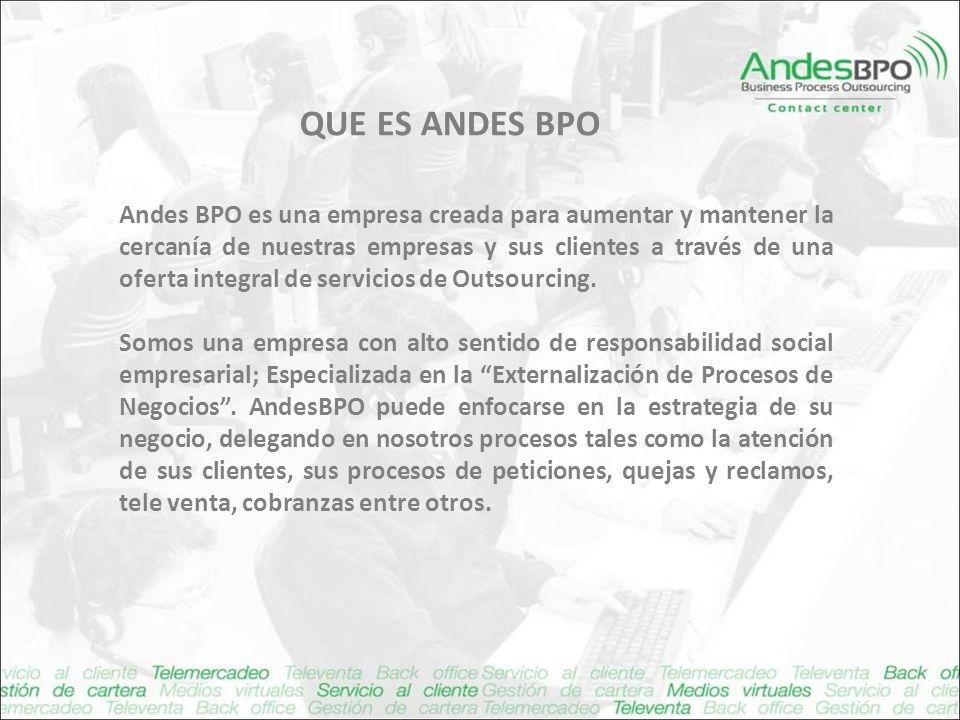 Andes BPO es una empresa creada para aumentar y mantener la cercanía de nuestras empresas y sus clientes a través de una oferta integral de servicios