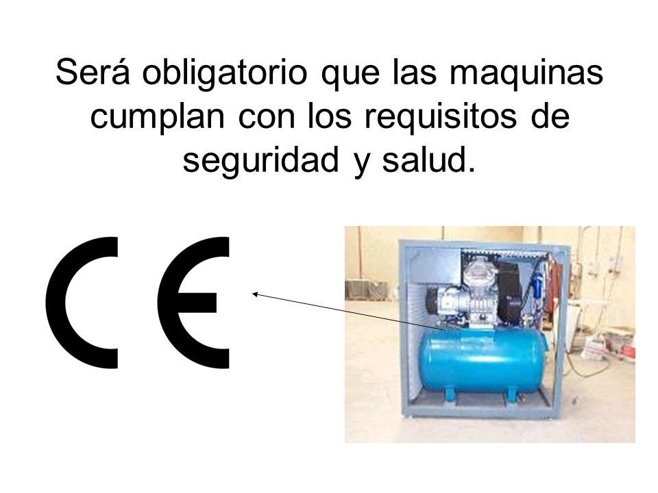 Cada maquina deberá llevar como mínimo: Nombre y dirección del fabricante.