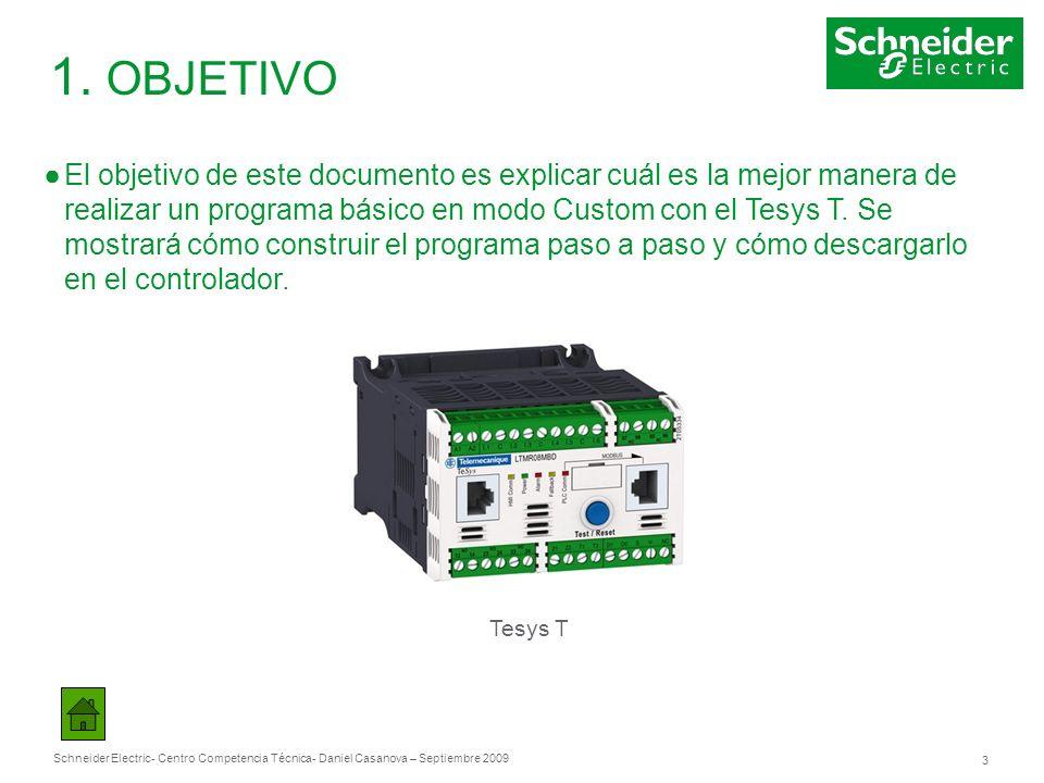 Schneider Electric 3 - Centro Competencia Técnica- Daniel Casanova – Septiembre 2009 1. OBJETIVO El objetivo de este documento es explicar cuál es la