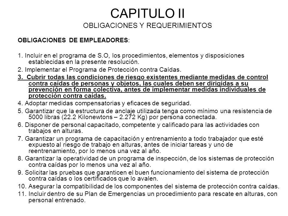 CAPITULO II OBLIGACIONES Y REQUERIMIENTOS OBLIGACIONES DE EMPLEADORES: 1. Incluir en el programa de S.O, los procedimientos, elementos y disposiciones