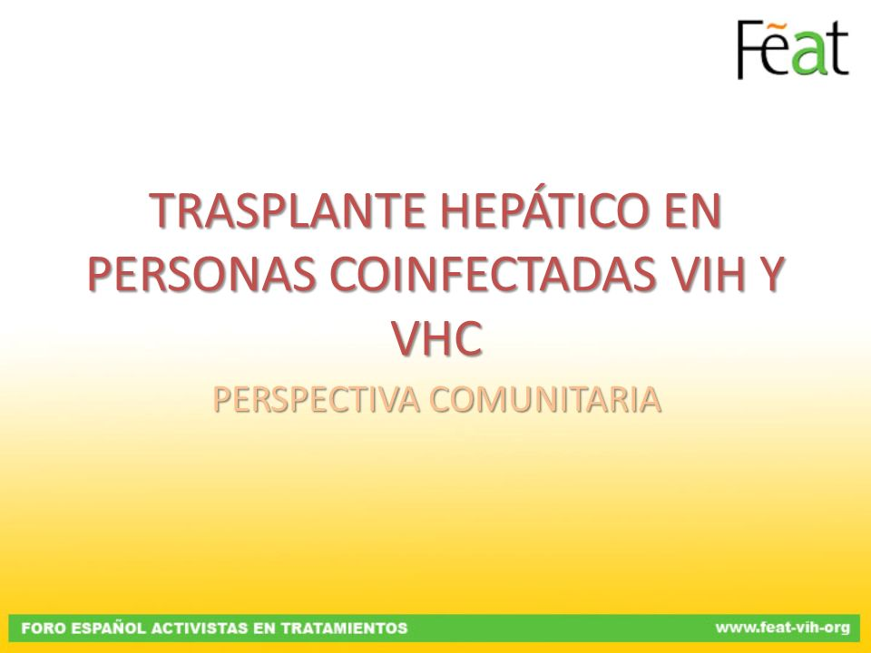 TRASPLANTE HEPÁTICO EN PERSONAS COINFECTADAS VIH Y VHC PERSPECTIVA COMUNITARIA