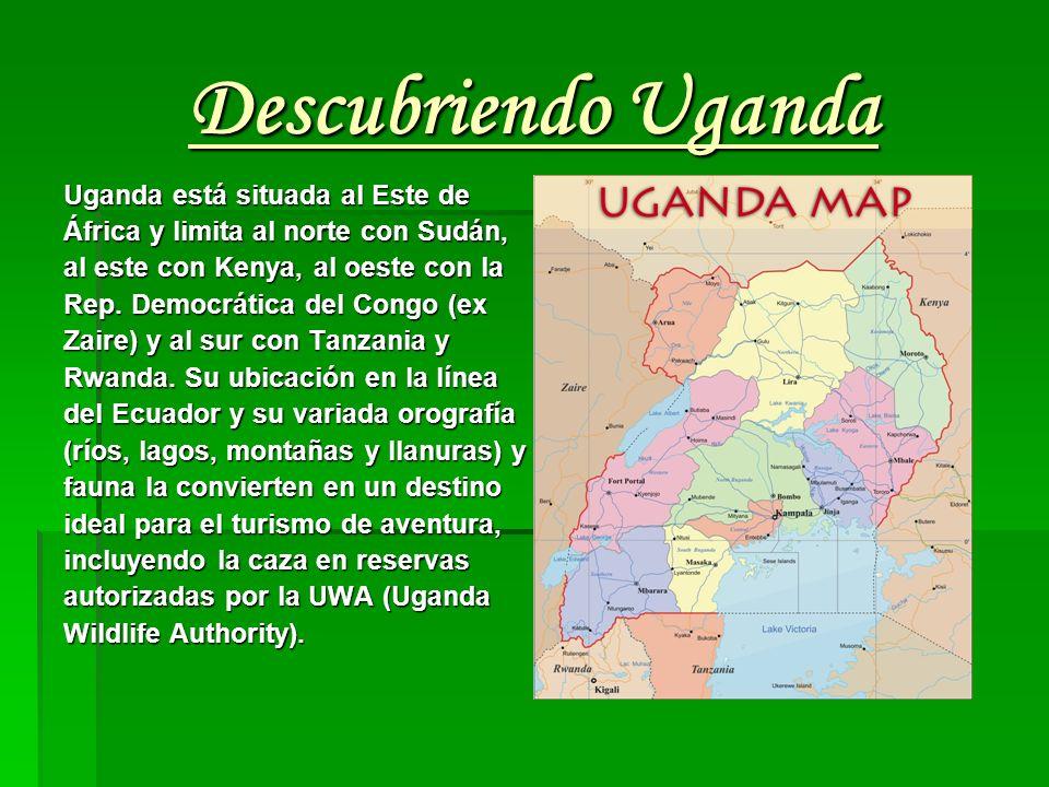 Descubriendo Uganda Uganda está situada al Este de África y limita al norte con Sudán, al este con Kenya, al oeste con la Rep. Democrática del Congo (