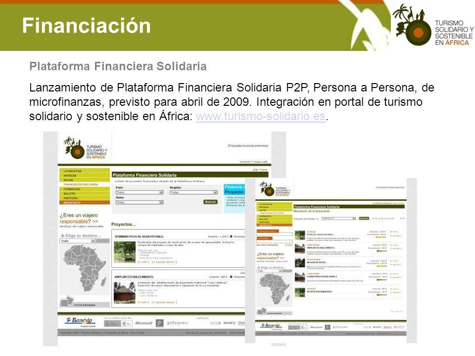 Financiación Lanzamiento de Plataforma Financiera Solidaria P2P, Persona a Persona, de microfinanzas, previsto para abril de 2009. Integración en port