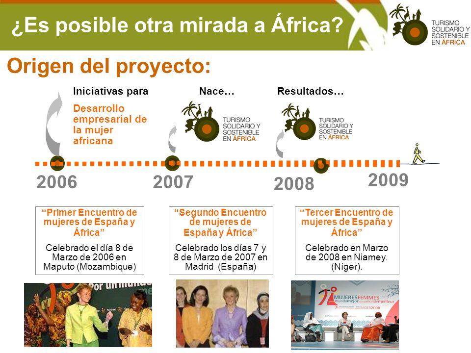 ¿Es posible otra mirada a África? 20062007 2008 Primer Encuentro de mujeres de España y África Celebrado el día 8 de Marzo de 2006 en Maputo (Mozambiq