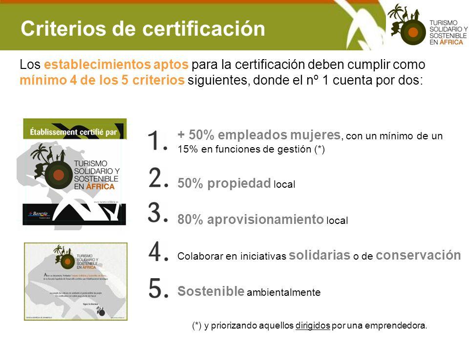 Criterios de certificación Los establecimientos aptos para la certificación deben cumplir como mínimo 4 de los 5 criterios siguientes, donde el nº 1 c