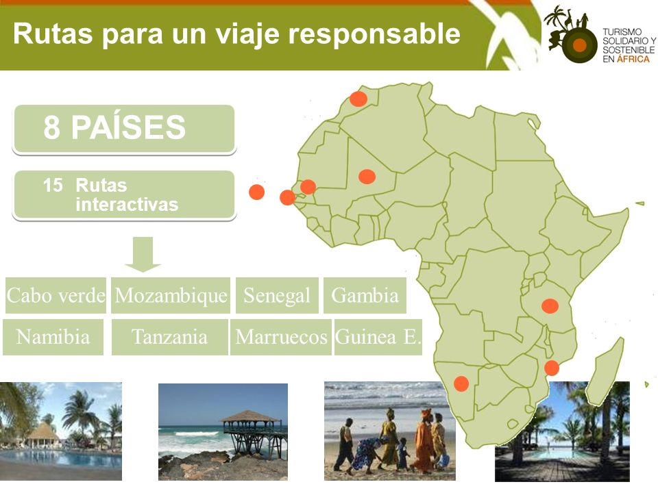 Rutas para un viaje responsable 8 PAÍSES 15Rutas interactivas Cabo verdeMozambiqueSenegalGambia NamibiaTanzaniaMarruecosGuinea E.