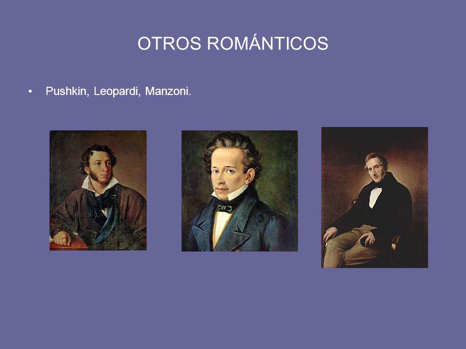OTROS ROMÁNTICOS Pushkin, Leopardi, Manzoni.