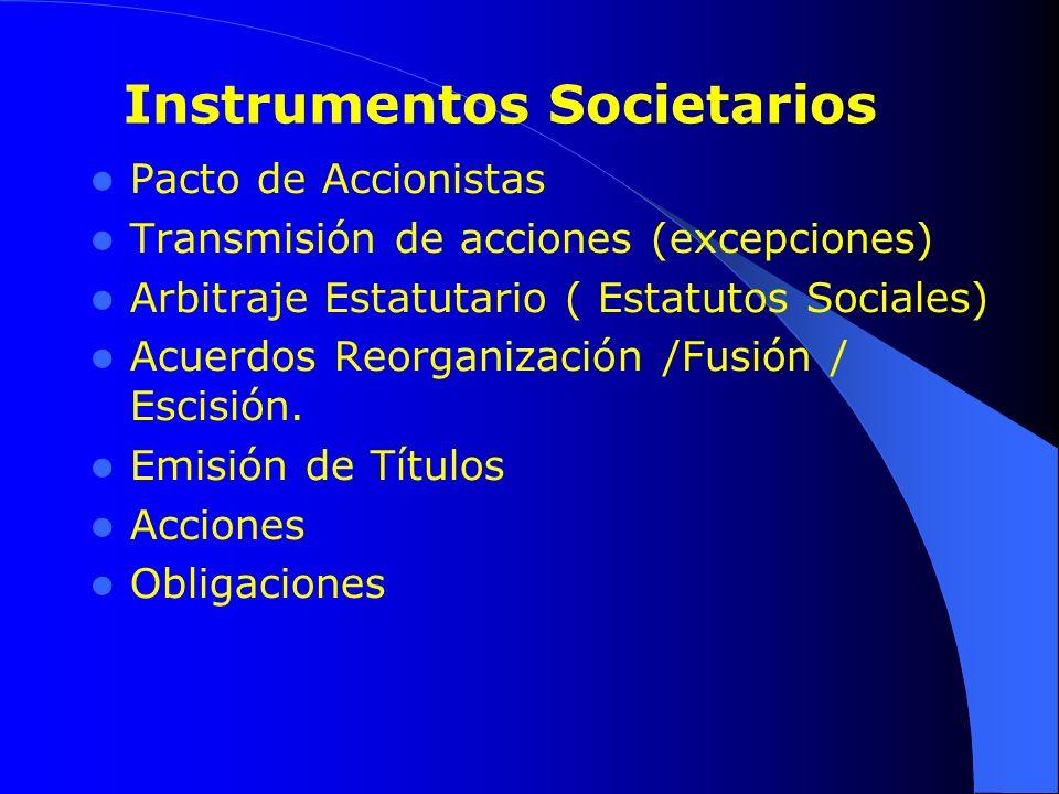 Pacto de Accionistas Transmisión de acciones (excepciones) Arbitraje Estatutario ( Estatutos Sociales) Acuerdos Reorganización /Fusión / Escisión. Emi