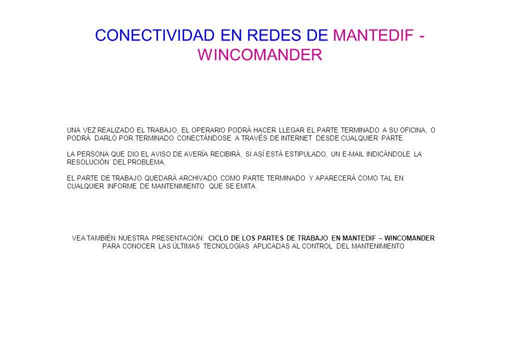 CONECTIVIDAD EN REDES DE MANTEDIF - WINCOMANDER UNA VEZ REALIZADO EL TRABAJO, EL OPERARIO PODRÁ HACER LLEGAR EL PARTE TERMINADO A SU OFICINA, O PODRÁ