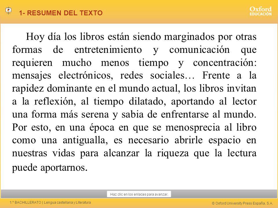 © Oxford University Press España, S.A. Hacer clic en la pantalla para avanzar 1º ESO | Lengua castellana y literatura Haz clic en los enlaces para ava