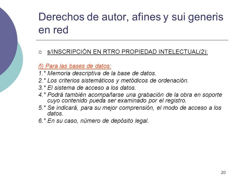 20 Derechos de autor, afines y sui generis en red s/INSCRIPCIÓN EN RTRO PROPIEDAD INTELECTUAL(2): ñ) Para las bases de datos: 1.° Memoria descriptiva