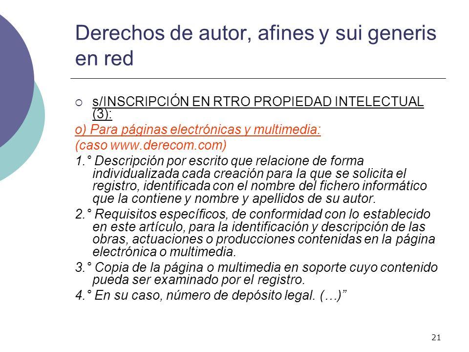 21 Derechos de autor, afines y sui generis en red s/INSCRIPCIÓN EN RTRO PROPIEDAD INTELECTUAL (3): o) Para páginas electrónicas y multimedia: (caso ww