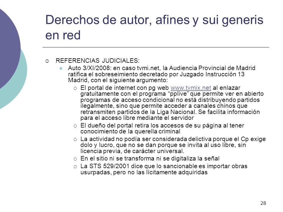 28 Derechos de autor, afines y sui generis en red REFERENCIAS JUDICIALES: Auto 3/XI/2008: en caso tvmi.net, la Audiencia Provincial de Madrid ratifica