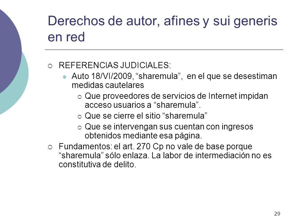 29 Derechos de autor, afines y sui generis en red REFERENCIAS JUDICIALES: Auto 18/VI/2009, sharemula, en el que se desestiman medidas cautelares Que p