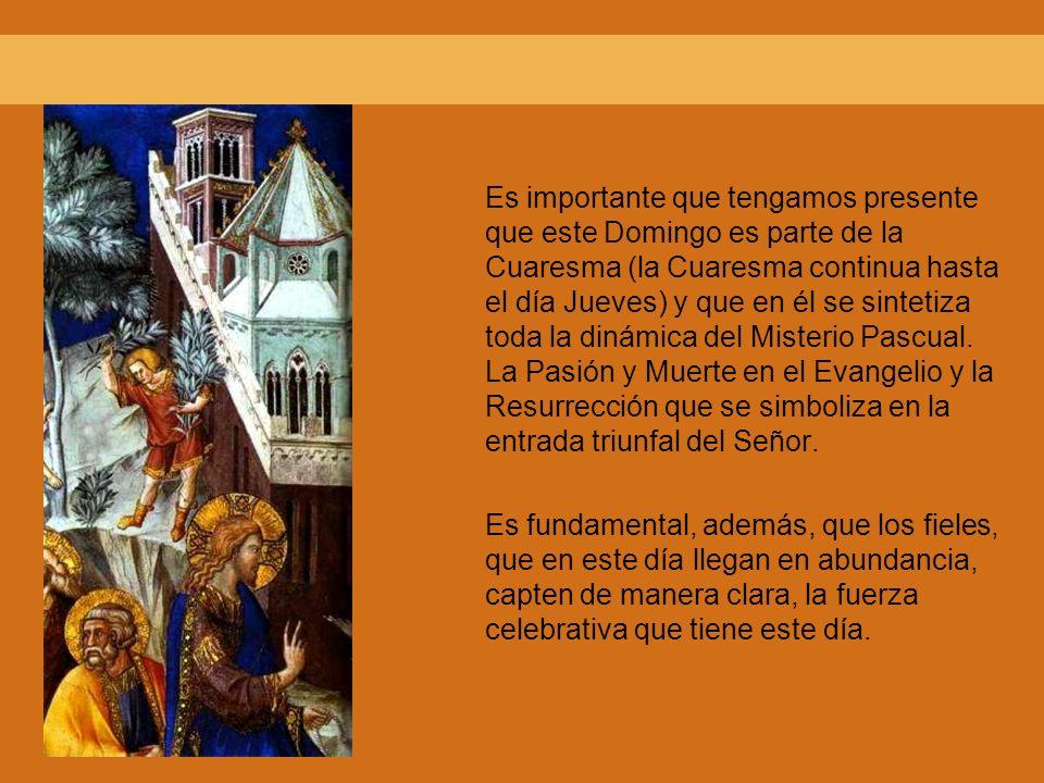 Es importante que tengamos presente que este Domingo es parte de la Cuaresma (la Cuaresma continua hasta el día Jueves) y que en él se sintetiza toda
