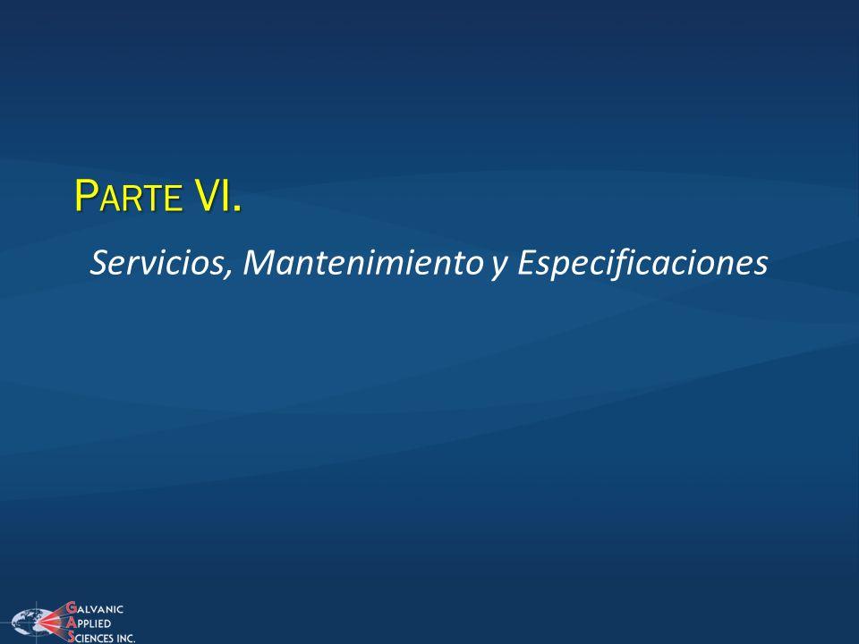 P ARTE VI. Servicios, Mantenimiento y Especificaciones