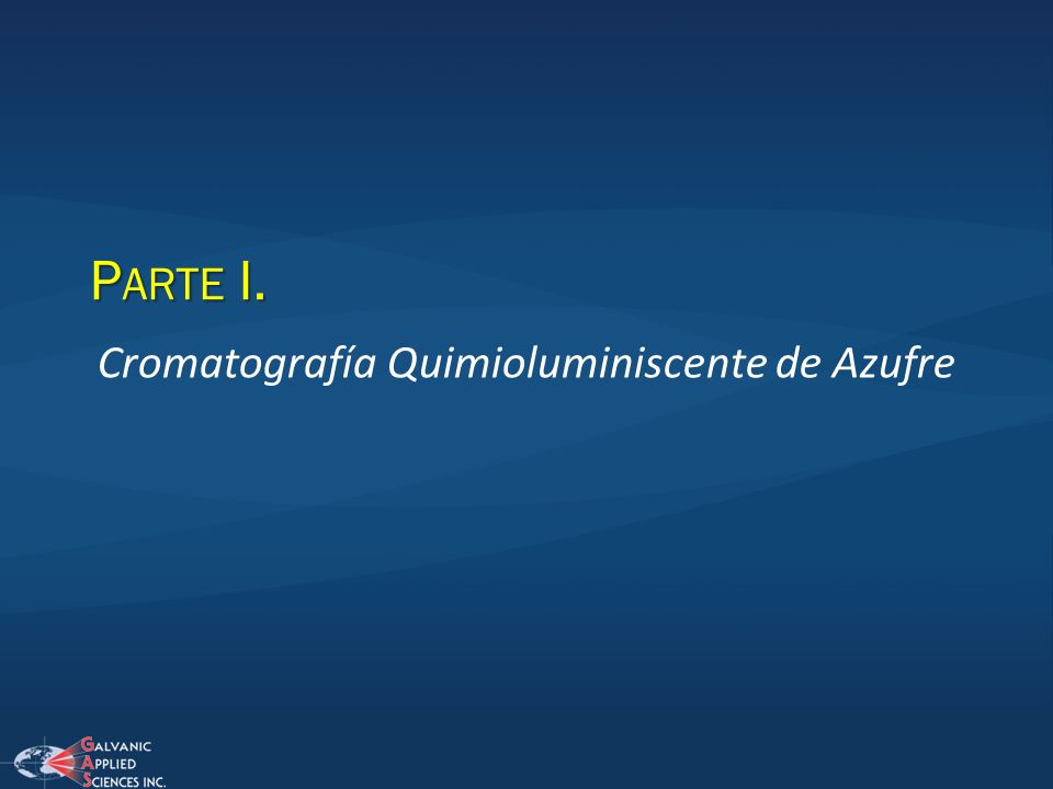 P ARTE I. Cromatografía Quimioluminiscente de Azufre
