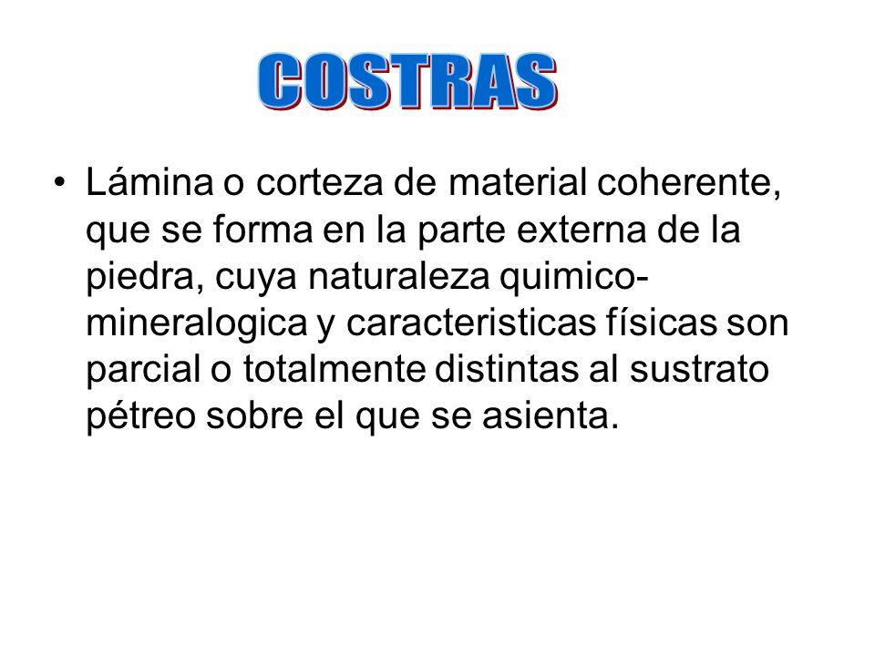 Lámina o corteza de material coherente, que se forma en la parte externa de la piedra, cuya naturaleza quimico- mineralogica y caracteristicas físicas