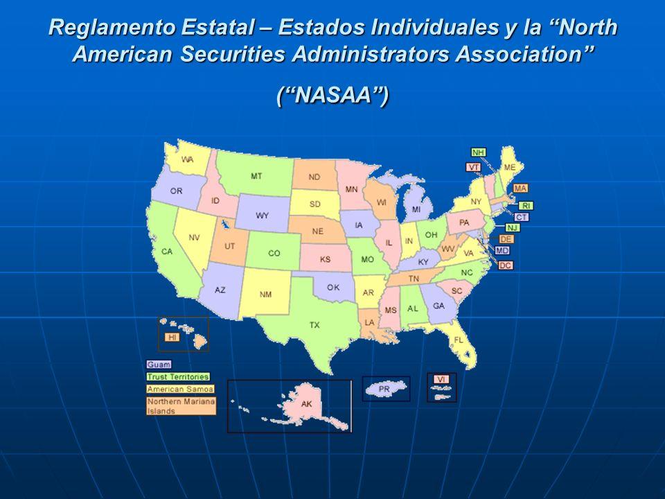 Reglamento Estatal – Estados Individuales y la North American Securities Administrators Association (NASAA)