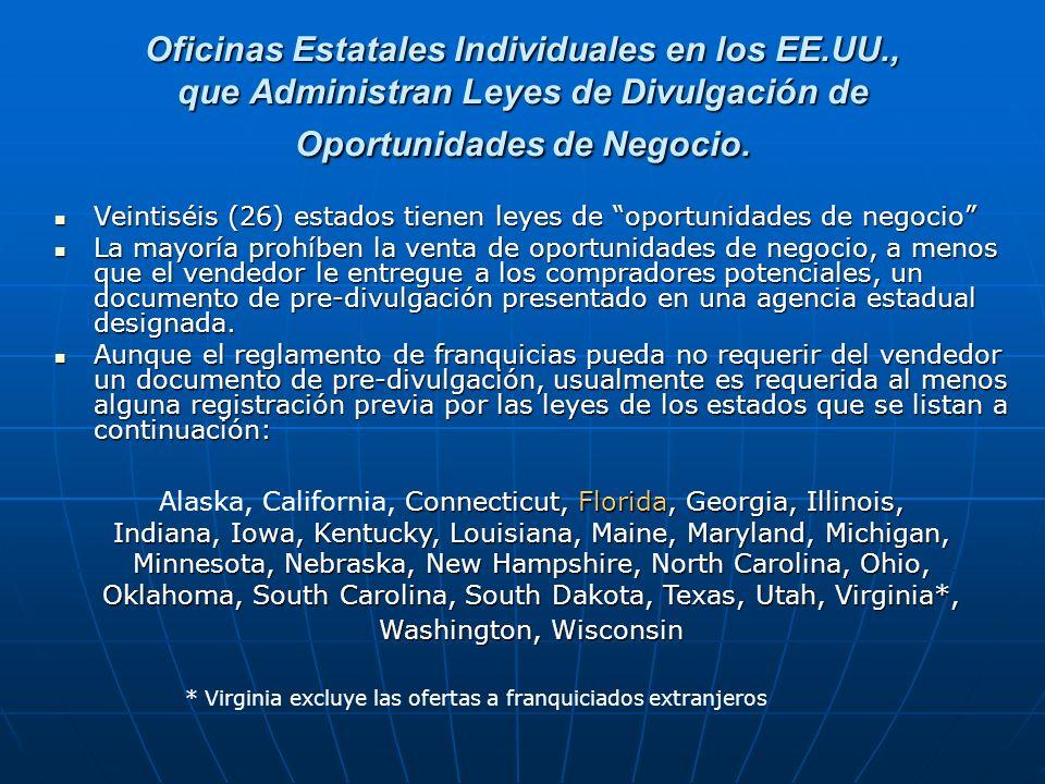 Oficinas Estatales Individuales en los EE.UU., que Administran Leyes de Divulgación de Oportunidades de Negocio. Veintiséis (26) estados tienen leyes