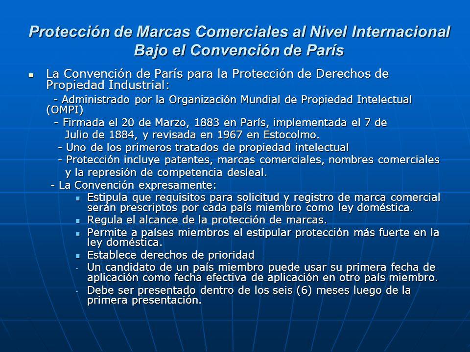 Protección de Marcas Comerciales al Nivel Internacional Bajo el Convención de París La Convención de París para la Protección de Derechos de Propiedad