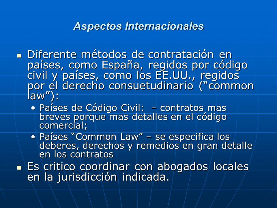 Aspectos Internacionales Diferente métodos de contratación en países, como España, regidos por código civil y países, como los EE.UU., regidos por el