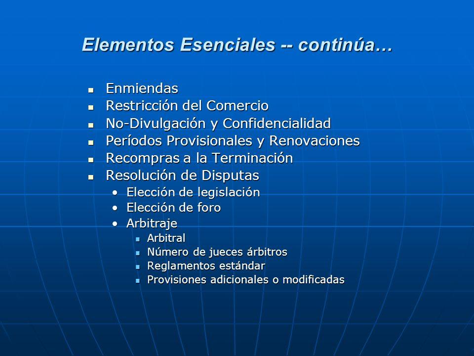 Elementos Esenciales -- continúa… Enmiendas Enmiendas Restricción del Comercio Restricción del Comercio No-Divulgación y Confidencialidad No-Divulgaci