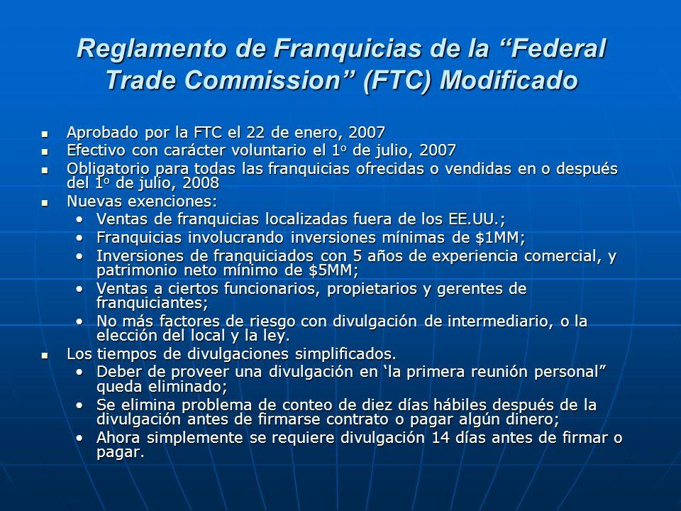 Reglamento de Franquicias de la Federal Trade Commission (FTC) Modificado Aprobado por la FTC el 22 de enero, 2007 Aprobado por la FTC el 22 de enero,