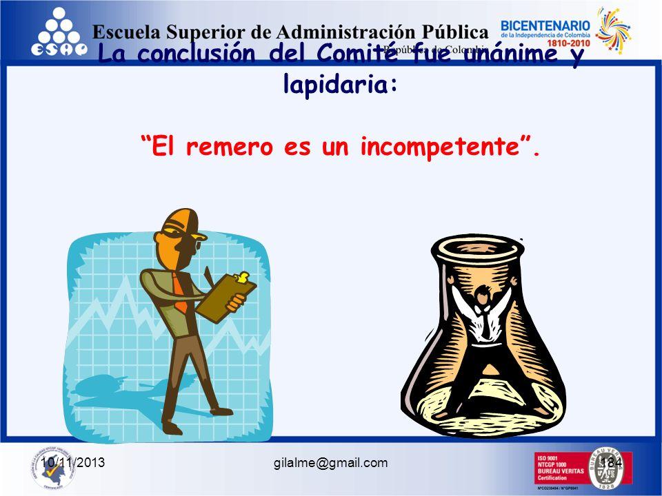 10/11/2013gilalme@gmail.com183 En el renovado Equipo Colombiano había : 1 Remero 7 Jefes de Sección 2 Asistentes al Jefe de Equipo 1 Jefe de Equipo El