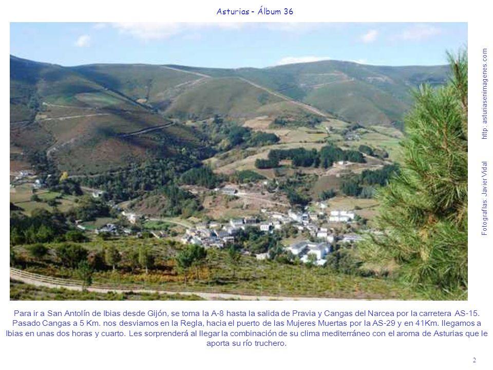 2 Asturias - Álbum 36 Fotografías: Javier Vidal http: asturiasenimagenes.com Para ir a San Antolín de Ibias desde Gijón, se toma la A-8 hasta la salid