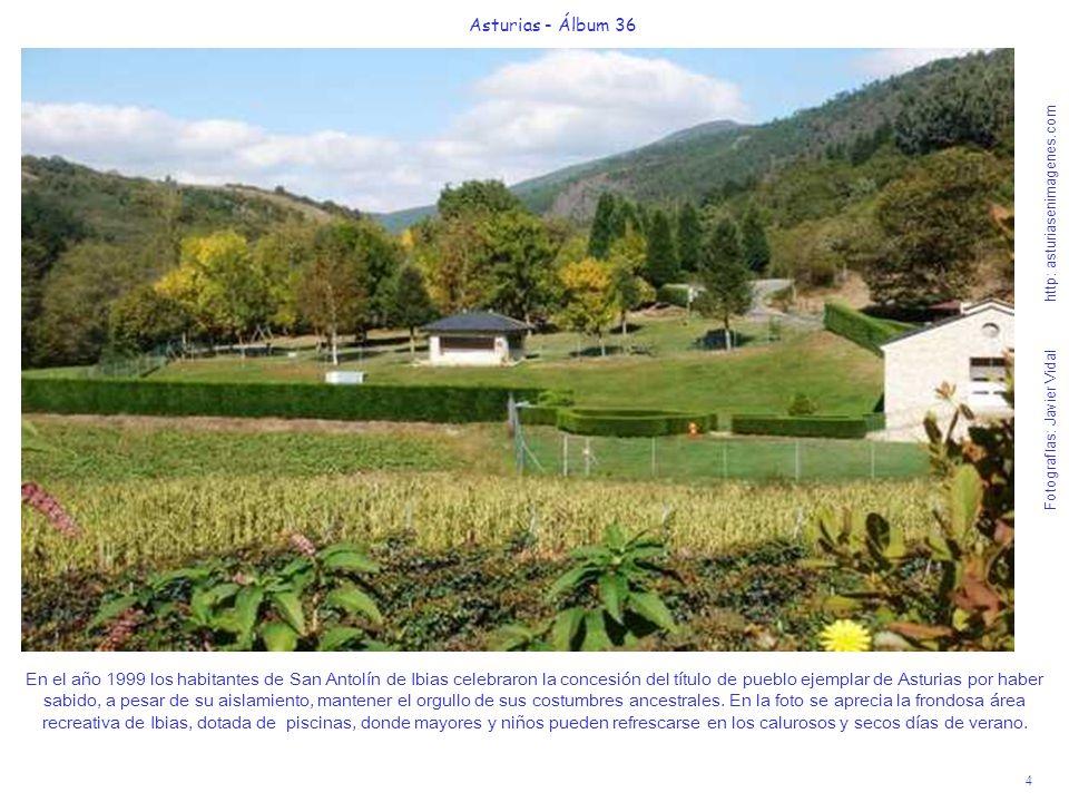 5 Asturias - Álbum 36 Fotografías: Javier Vidal http: asturiasenimagenes.com La iglesia de San Antolín de Ibias que presenta una serena belleza, es de estilo románico cisterciense del S.XIII y esta situada en el centro del pueblo, junto al edificio del ayuntamiento.