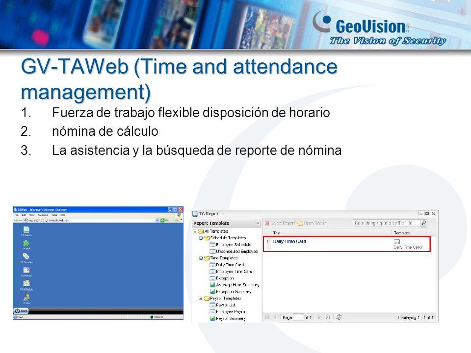 GV-TAWeb (Time and attendance management) 1.Fuerza de trabajo flexible disposición de horario 2.nómina de cálculo 3.La asistencia y la búsqueda de rep