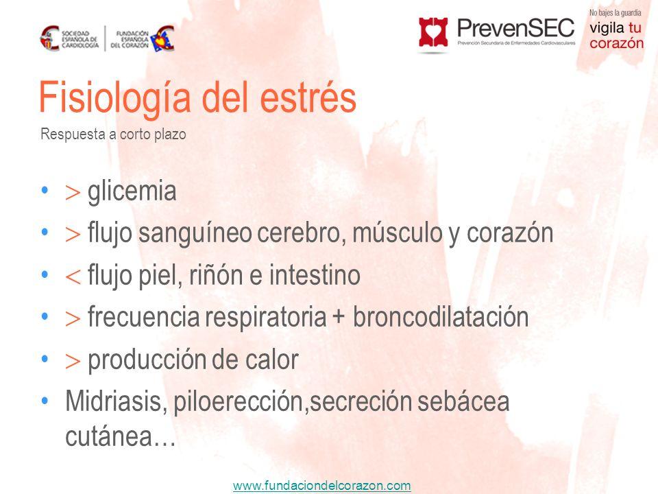 www.fundaciondelcorazon.com glicemia flujo sanguíneo cerebro, músculo y corazón flujo piel, riñón e intestino frecuencia respiratoria + broncodilataci