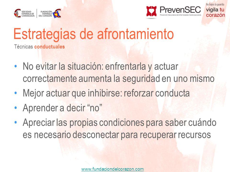 www.fundaciondelcorazon.com No evitar la situación: enfrentarla y actuar correctamente aumenta la seguridad en uno mismo Mejor actuar que inhibirse: r