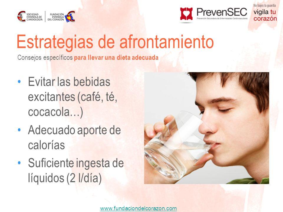 www.fundaciondelcorazon.com Evitar las bebidas excitantes (café, té, cocacola…) Adecuado aporte de calorías Suficiente ingesta de líquidos (2 l/día) E