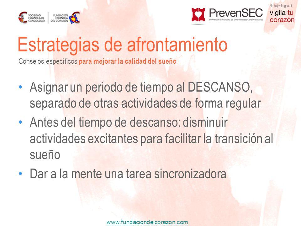 www.fundaciondelcorazon.com Asignar un periodo de tiempo al DESCANSO, separado de otras actividades de forma regular Antes del tiempo de descanso: dis