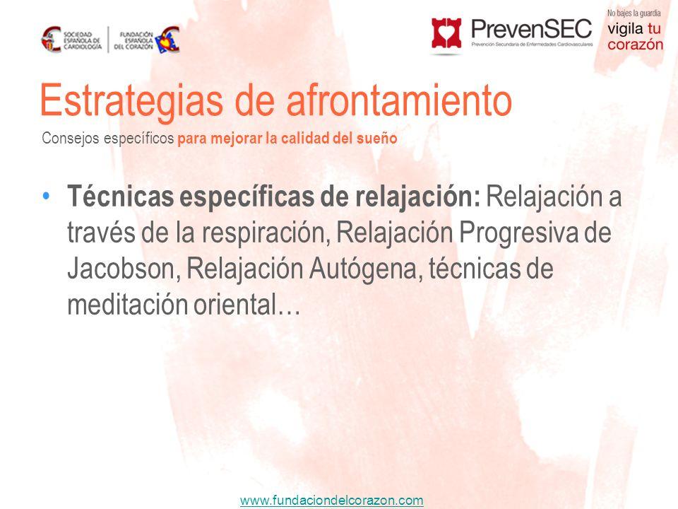 www.fundaciondelcorazon.com Técnicas específicas de relajación: Relajación a través de la respiración, Relajación Progresiva de Jacobson, Relajación A
