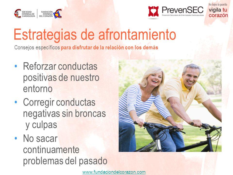 www.fundaciondelcorazon.com Reforzar conductas positivas de nuestro entorno Corregir conductas negativas sin broncas y culpas No sacar continuamente p