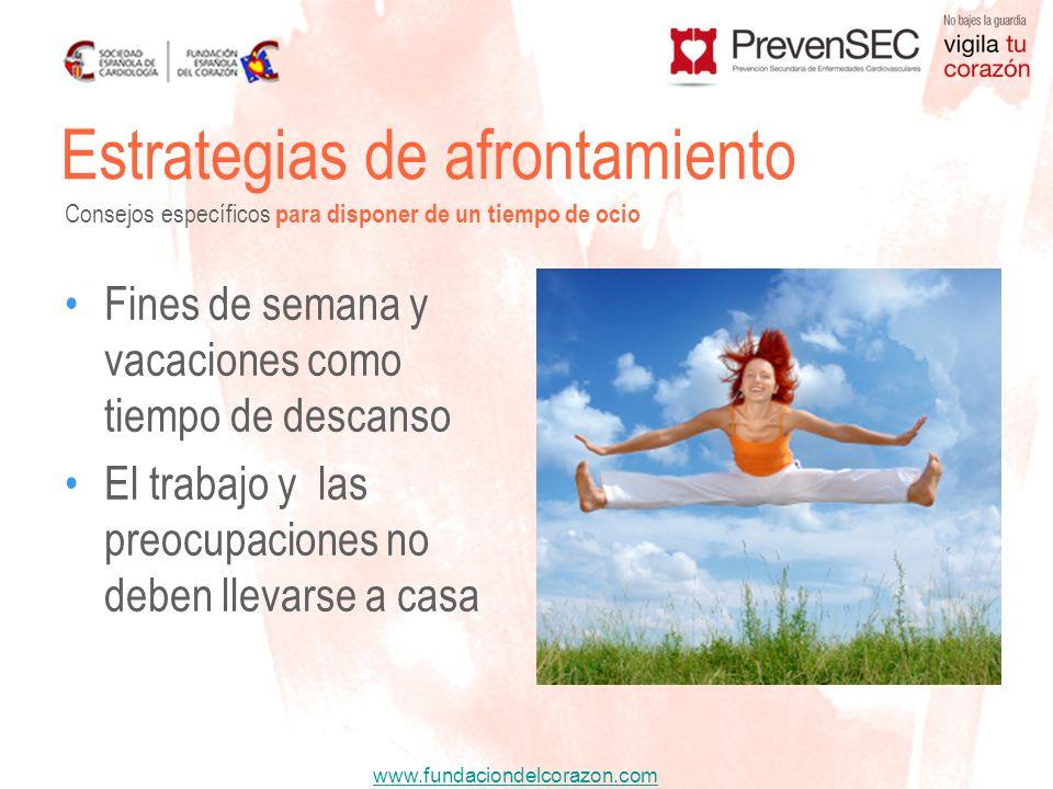 www.fundaciondelcorazon.com Fines de semana y vacaciones como tiempo de descanso El trabajo y las preocupaciones no deben llevarse a casa Estrategias