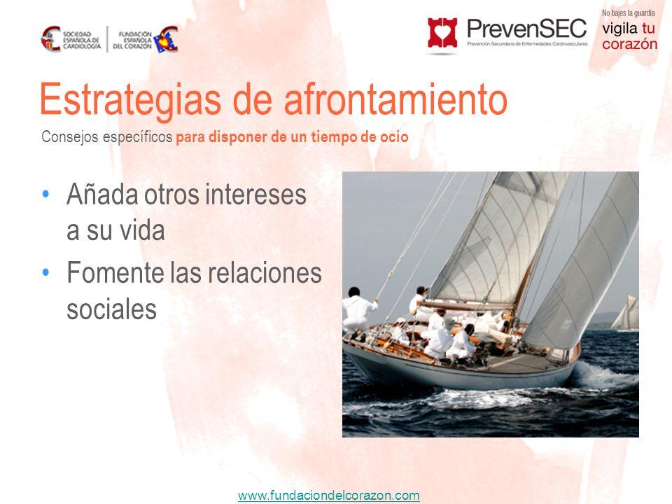www.fundaciondelcorazon.com Añada otros intereses a su vida Fomente las relaciones sociales Estrategias de afrontamiento Consejos específicos para dis